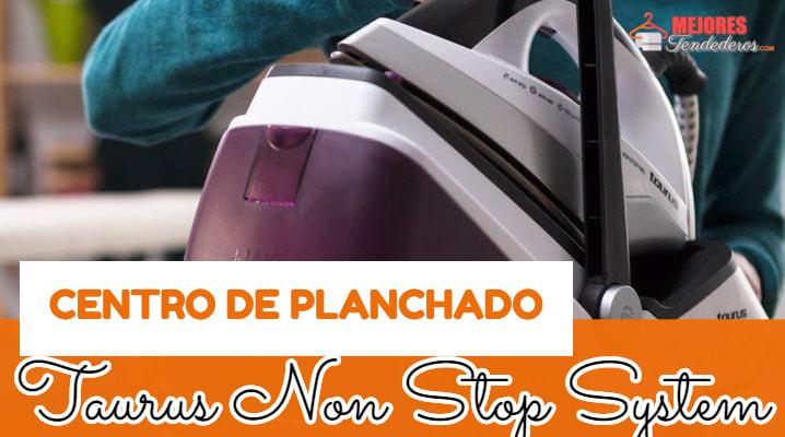 Centro de Planchado Taurus Non Stop System