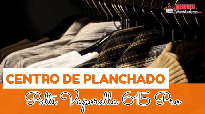 Centro de Planchado Polti Vaporella 615 Pro