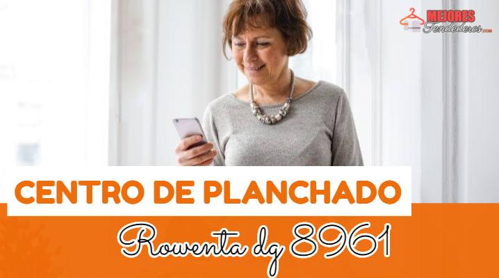 Centro de Planchado Rowenta dg 8961