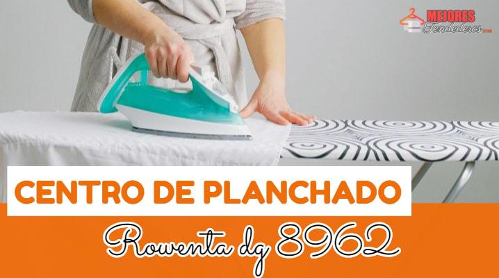 Centro de Planchado Rowenta dg 8962